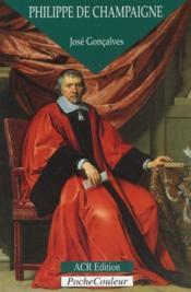 Philippe de Champaigne ; le patriarche de la peinture - Couverture - Format classique