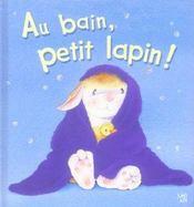 Au bain, petit lapin ! - Intérieur - Format classique