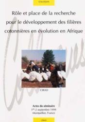 Role Et Place De La Recherche Pour Le Developpement Des Filieres Cotonnieres En - Couverture - Format classique