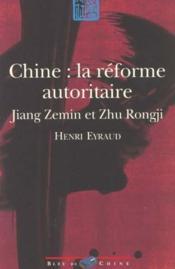 Chine, La Réforme Autoritaire. Jiang Zemin Et Zhu Rongji - Couverture - Format classique