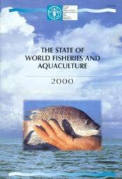 State of world fidheries and aquaculture ; edition 2000 - Couverture - Format classique