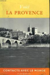 Voici La Provence. Collection : Contacts Avec Le Monde. - Couverture - Format classique