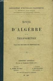 Petit Manuel D'Algebre Et De Trigonometrie - Couverture - Format classique
