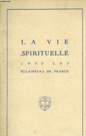 La Vie Spirituelle Chez Les Eclaireurs De France - Couverture - Format classique