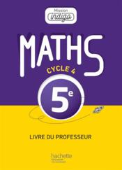 Vente  Mission indigo mathematiques cycle 4 / 5e - livre du professeur - ed. 2016  - Collectif - Barnet Christophe