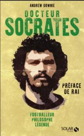 Vente  Docteur Sócrates ; footballeur, philosophe, légende  - Downie Andrew - Andrew Downie