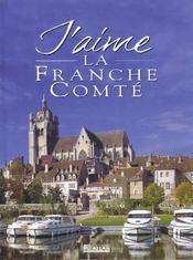 J'aime la Franche-Comté - Couverture - Format classique