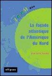 La Facade Atlantique De L'Amerique Du Nord - Intérieur - Format classique