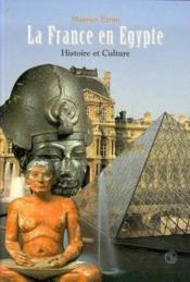 La France En Egypte ; Histoire Et Culture - Couverture - Format classique