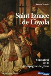 Saint Ignace de Loyola, fondateur de la Compagnie de Jésus - Couverture - Format classique