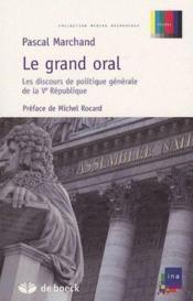 Le grand oral ; les discours de politique générale de la Ve République - Couverture - Format classique