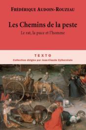 Les chemins de la peste ; le rat, la puce et l'homme - Couverture - Format classique