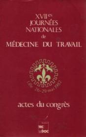 Congres De Medecine Du Travail Xvii Journees Nationales Lille 26 29 Mai 82 - Couverture - Format classique