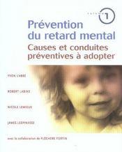 Prevention Du Retard Mental T1 - Causes Et Conduites Preventives A Adopter - Intérieur - Format classique