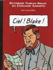 Dictionnaire franco-anglais des expressions courantes t.1 ; ciel Blake, sky Mortimer - Couverture - Format classique