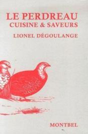 Le perdreau ; cuisine et saveurs - Couverture - Format classique