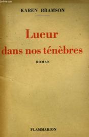 Lueur Dans Nos Tenebres. - Couverture - Format classique