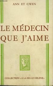 Le Medecin Que J'Aime. Collection : A La Belle Helene. - Couverture - Format classique