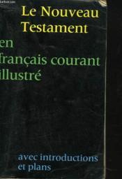 Bonnes Nouvelles Aujourd'Hui. Le Nouveau Testament Traduit En Francais Courant D'Apres Le Texte Grec. - Couverture - Format classique