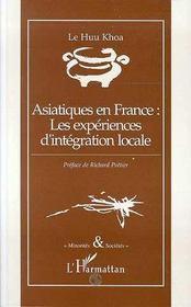 Asiatiques En France : Les Experiences D'Integration Locale - Intérieur - Format classique
