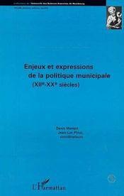 Enjeux Et Expressions De La Politique Municipale, Xii-Xx Siecles - Intérieur - Format classique