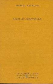 Ecrit Au Crepuscule - Couverture - Format classique