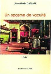 Un Spasme De Vacuite - Couverture - Format classique