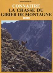 Connaitre la Chasse du gibier de montagne - Couverture - Format classique