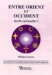 Entre orient et occident quelle spiritualité - Couverture - Format classique