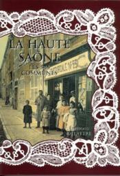 La Haute Saône ; les 545 communes - Couverture - Format classique