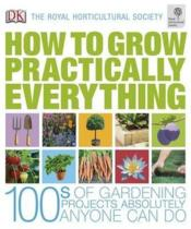 Vente livre :  How to Grow Practically Everything  - Collectif