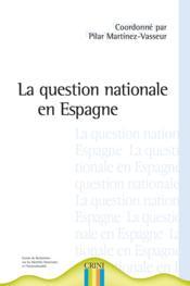 La question nationale en espagne - Couverture - Format classique
