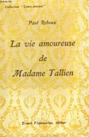 La Vie Amoureuse De Madame Tallien. Collection : Leurs Amours. - Couverture - Format classique