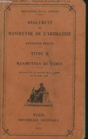 Reglement De Manoeuvre De L'Artillerie. Titre X. Manoeuvre De Force. - Couverture - Format classique