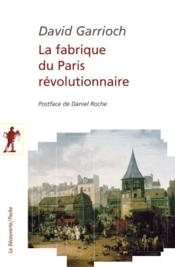Vente  La fabrique du Paris révolutionnaire  - David Garrioch