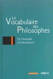 Le Vocabulaire Des Philosophes De L'Antiquite A La Renaissance - Intérieur - Format classique