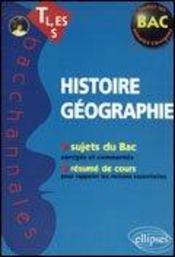 Bacchannales Toutes Sections ; Histoire-Géographie ; Sujets Du Bac Corrigés Et Commentés Et Résumés De Cours - Intérieur - Format classique