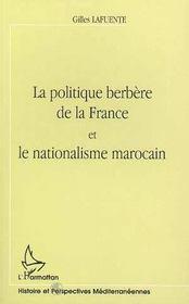 La Politique Berbere De La France Et Le Nationalisme Marocain - Intérieur - Format classique