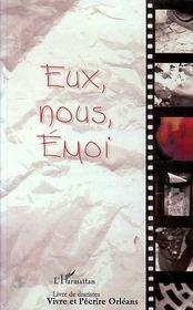 Eux Nous Emoi ; Journaux Intimes De Jeunes D'Orleans - Intérieur - Format classique