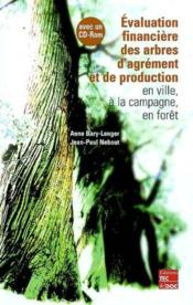 Valuation financiere des arbres d'agrement et de production en ville a la campagne en for t - Couverture - Format classique