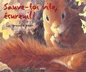 Sauve-toi vite ecureuil - Intérieur - Format classique