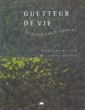 Guetteur De Vie, Splendeurs D'Aubrac - Intérieur - Format classique