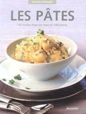 Les pâtes ; 150 recettes étape par étape en 1000 photos - Couverture - Format classique