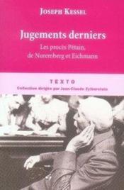 Jugements derniers ; les procès Pétain, de Nuremberg et Eichmann - Couverture - Format classique