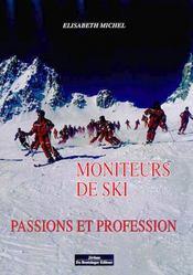 Moniteurs De Ski. Passions Et Profession - Intérieur - Format classique