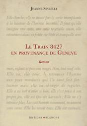 Vente  Le train 8427 en provenance de Genève  - Jeanne Sialelly