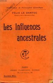 Les Influences Ancestrales. Collection : Bibliotheque De Philosophie Scientifique. - Couverture - Format classique