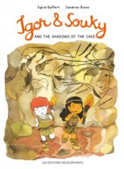 Vente livre :  Igor and Souky and the shadows of the cave  - Sigrid Baffert - Sandrine Bonini - Ilona Meyer