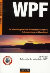 Vente livre :  WPF ; introduction à Silverlight ; le développement d'interfaces riches  - Supinfo-Labo Technol