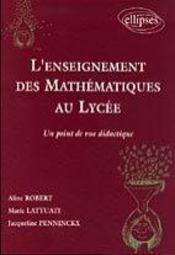 L'Enseignement Des Mathematiques Au Lycee Un Point De Vue Didactique - Intérieur - Format classique